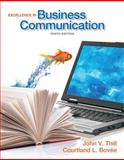 Excellence in Business Communication, Bovée, Courtland L. and Thill, John V., 0132719045