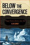 Below the Convergence, Alan Gurney, 0393329046
