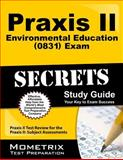Praxis II Environmental Education (0831) Exam Secrets Study Guide : Praxis II Test Review for the Praxis II Subject Assessments, Praxis II Exam Secrets Test Prep Team, 1627339043