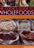 The Cook's Guide to Wholefoods, Nicola Graimes, 1846819040