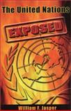 The United Nations Exposed, Jasper, William F., 1881919048