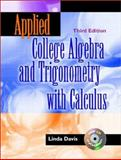 Applied College Algebra and Trigonometry with Calculus, Davis, Linda, 0130939056