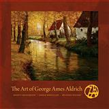 The Art of George Ames Aldrich, Greenhouse, Wendy, 0253009057