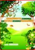 Environmental Economics and Natural Resource Management, Anderson, David, 0415779057