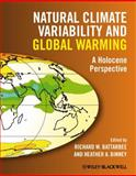 Natural Climate Variability and Global Warming : A Holocene Perspective, Beer, Juerg, 1405159057