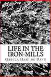 Life in the Iron-Mills, Rebecca Harding Davis, 148252905X