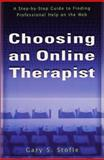 Choosing an Online Therapist, Gary S. Stofle, 1929109059