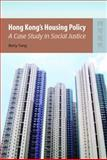 Hong Kong's Housing Policy : A Case Study in Social Justice, Yung, Betty, 962209905X