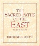 The Sacred Paths of the East, Ludwig, Theodore M., 0131539051