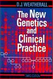The New Genetics and Clinical Practice, Weatherall, D. J., 0192619055