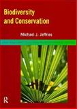Biodiversity and Conservation, Michael J. Jeffries, 0415149053