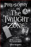 Philosophy in the Twilight Zone 9781405149051