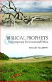 Biblical Prophets and Contemporary Environmental Ethics, Marlow, Hilary and Barton, John, 0199569053