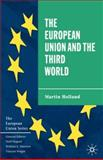 The European Union and the Third World : The European Union Series, Holland, Martin, 0333659058