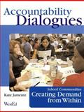 Accountability Dialogues : School Communities Creating Demand from Within, Jamentz, Kate, 0914409050