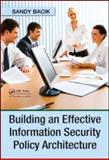 Building an Effective Information Security Policy Architecture, Bacik, Sandy, 142005905X