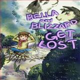 Bella and Blizzard Get Lost, Melissa Barnard, 1494869055