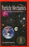Particle Mechanics, Dannel Roberts, 1893459055
