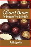 BonBons to Sweeten Your Daily Life, Lynella Grant, 1888739053