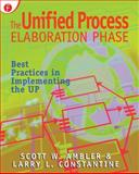 The Unified Process Elaboration Phase : Best Practices in Implementing the Up, Ambler, Scott W. and Constantine, Larry, 1929629052
