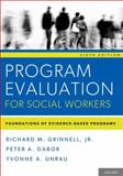 Program Evaluation for Social Workers : Foundations of Evidence-Based Programs, Grinnell, Richard M. and Gabor, Peter A., 0199859051