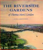 The Riverside Gardens of Thomas More's London, Christianson, C. Paul, 0300109059