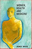 Women, Health and Medicine, Miles, Agnes, 033509905X