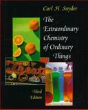 The Extraordinary Chemistry of Ordinary Things, Snyder, Carl H., 0471179051