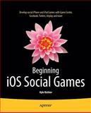 Beginning IOS Social Games, Kyle Richter, 1430249056