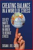 Creating Balance in a World of Stress, Susan J. Del Gatto, 1440149054