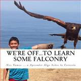 We're off... to Learn Some Falconry, Georgette Baker, 1497369053
