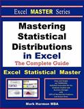 Mastering Statistical Distributions in Excel - the Excel Statistical Master, Mark Harmon, 1937159051