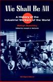 We Shall Be All : A History of the Industrial Workers of the World, Dubofsky, Melvyn and McCartin, Joseph Anthony, 0252069056
