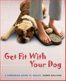 Get Fit with Your Dog, Karen Sullivan, 0764139053