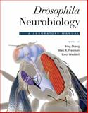 Drosophila Neurobiology : A Laboratory Manual, Zhang, Bing and Freeman, Marc R., 0879699051