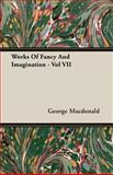 Works of Fancy and Imagination -, George MacDonald, 1408629054