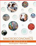 Macroeconomics in Modules, Krugman, Paul and Wells, Robin, 1464139059