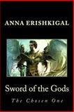 Sword of the Gods: the Chosen One, Anna Erishkigal, 1469949059
