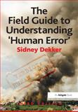 The Field Guide to Understanding 'Human Error' 3rd Edition