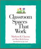 Classroom Spaces That Work, Clayton, Marlynn K. and Forton, Mary Beth, 1892989050