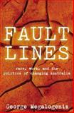 Faultlines : Race, Work, and the Politics of Changing Australia, Megalogenis, George, 1920769056