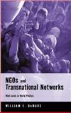 NGOs and Transnational Networks : Wild Cards in World Politics, DeMars, William E., 074531905X