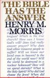 The Bible Has the Answer, Henry M. Morris, 0801059054