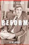Reform : A Memoir, Geffrey Palmer, 0864739052