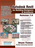 Autodesk Revit for Building Designers and Architects, Release 7. 0, Sham Tickoo, 1932709053