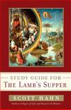 The Lamb's Supper, Scott Hahn, 0307589056