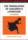 The Translation of Children's Literature : A Reader, Gillian Lathey, 1853599050
