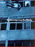 Remembering the Body, Aleida Assman, Jan Assman, Gabriele Brandstetter, Friedrich Kittler, Andre Lepecki, C. Nadia Seremetakis, 3775709053