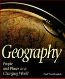 Geography : People and Places in a Changing World, English, Paul Ward, 0314029052