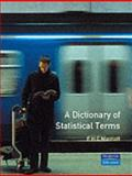 A Dictionary of Statistical Terms, Marriot, F. H., 0582019052